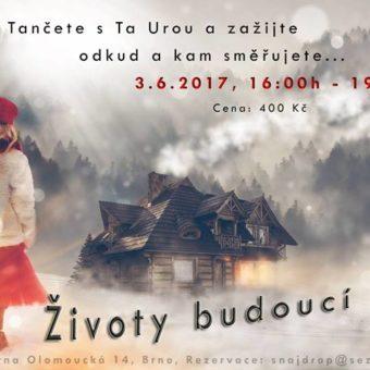 Životy budoucí a minulé – ČB – 19.5.2017